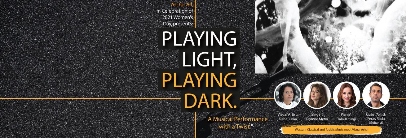 Playing Light, Playing Dark