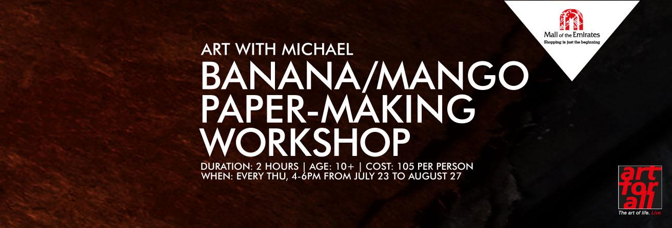 Art with Michael: Banana / Mango Paper-Making Workshop