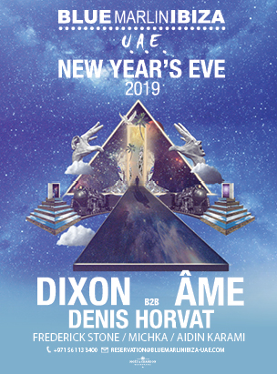 New Year's Eve with Dixon B2B AME / Dennis Horvat At  Blue Marlin Ibiza UAE  poster