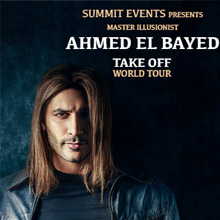 """Ahmed El Bayed Master Illusionist """"Take Off"""" World Tour"""