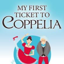 My First Ticket to Coppélia